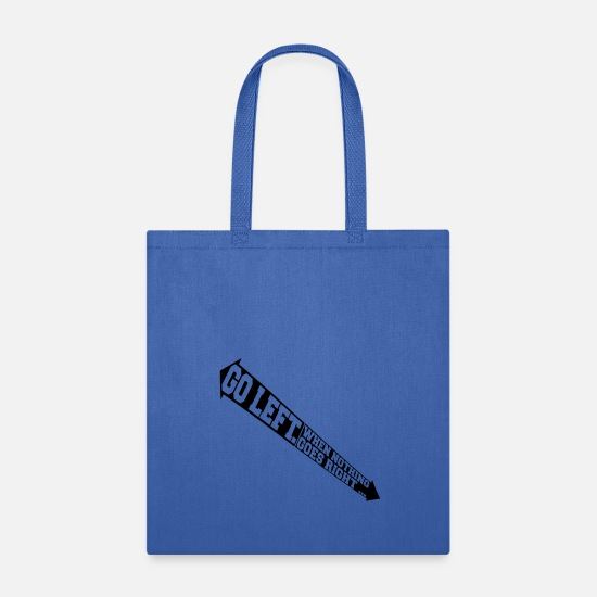 Left Out Bags & Backpacks - when nothing goes right go left arrows wisdom text - Tote Bag royal blue