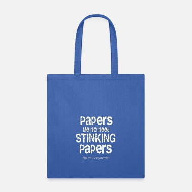 Paper Papers me no need papers - Tote Bag