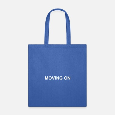 Move MOVING ON - Tote Bag