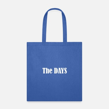 Day The days - Tote Bag