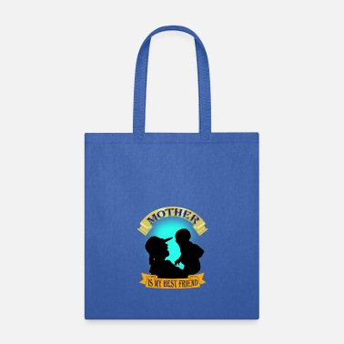 Mother;s day gift | Mother's best friend - Tote Bag