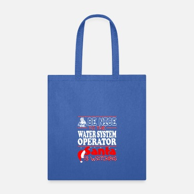 Operating System Be Nice To Water System Operator Santa Watching - Tote Bag