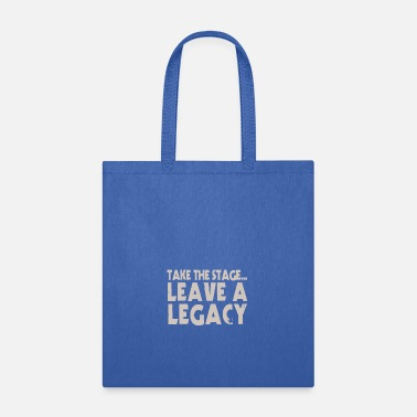 Stage Take The Stage - Tote Bag