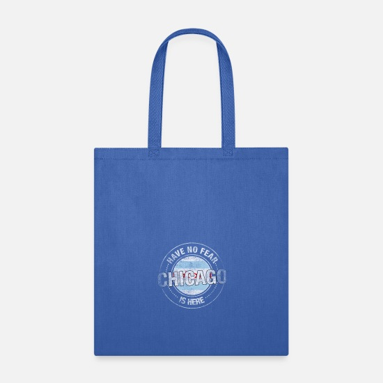 Chicago Bags & Backpacks - Have No Fear Chicago Is Here - Tote Bag royal blue