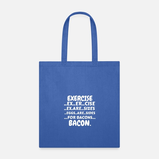 Eggs Are Sides Bags & Backpacks - Exercise Bacon Shirt (Exercise Eggs Are Sides For - Tote Bag royal blue