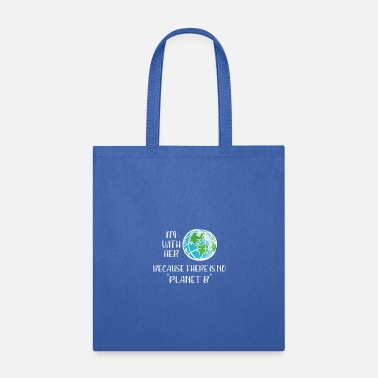 Planet Save the Planet No Planet B - Tote Bag