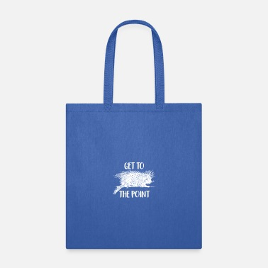 Porcupine Porcupine Get to the Point Porcupine Pun - Tote Bag