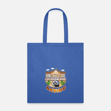 Acting School Acting - Tote Bag