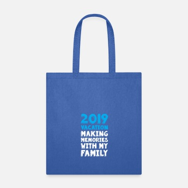 Cruise 2019 Vacation Making Memories With My Family Gift - Tote Bag