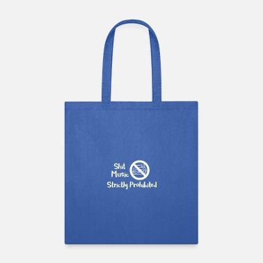 Dirty Naughty Shit Music Strictly Prohibited - Tote Bag