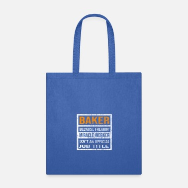 Miracle Baker Miracle Worker Isn't An Official Job Title - Tote Bag