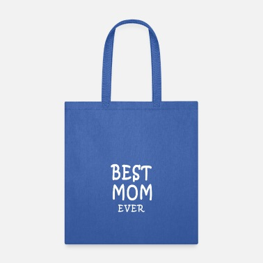 Best Best Mom Ever For Mother Day - Tote Bag