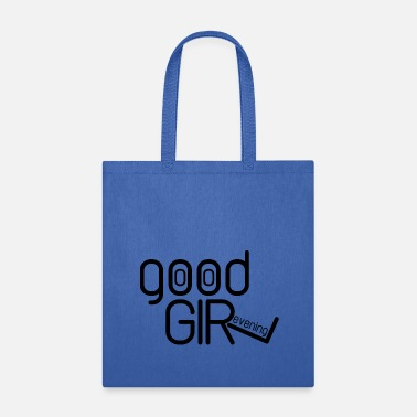 Good Evening Good Evening Girl - Tote Bag