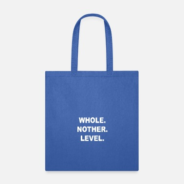 Popular WHOLE NOTHER LEVEL - Tote Bag