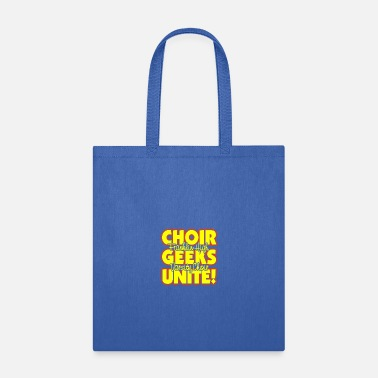 Choir Choir Geeks Unite Franklin High Varsity Choir - Tote Bag