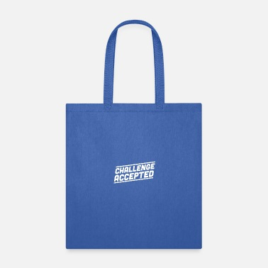 Challenge-accepted Challenge Accepted - Tote Bag