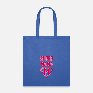 Super Mama Super Mama, Mother, Mother's Day, Mama Birthday - Tote Bag
