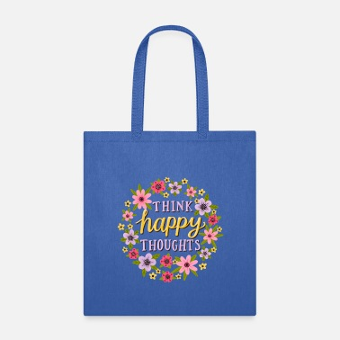 Think Happy Thoughts - Tote Bag