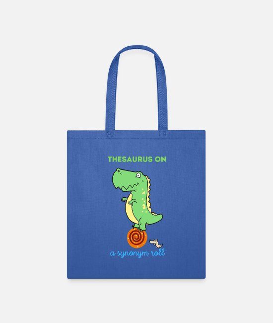 Quote Bags & Backpacks - Thesaurus on a synonym roll Dinosaur - Tote Bag royal blue