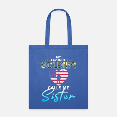 Schland My Favorite Soldier Calls Me Sister-Army Veteran - Tote Bag