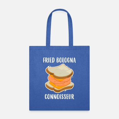 Sandwich Funny Foodie Fried Bologna Connoisseur product - Tote Bag