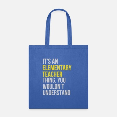 Elementary Elementary Teacher - It's an Elementary Teacher - Tote Bag