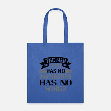 Group The man who has no imagination has no wings - Tote Bag