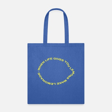 Provocation when life gives you lemons make lemonade - Tote Bag