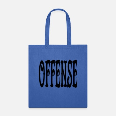 Offensive offense - Tote Bag