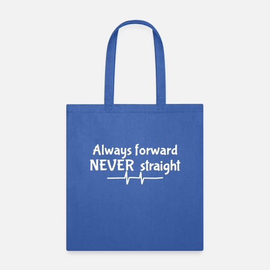 Always Bags & Backpacks - always forward never straight, funny, humor - Tote Bag royal blue