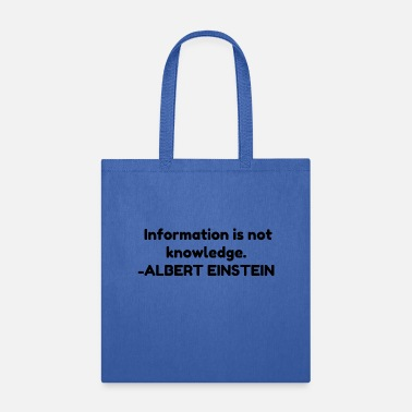 Informal Quotes Information is not knowledge - Tote Bag