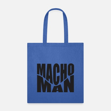 Macho Man Macho Man - Tote Bag