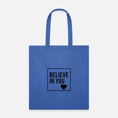 Believe In You T-shirt - Tote Bag