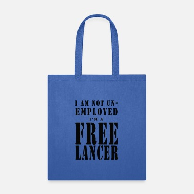 Unemployed I Am a FREELANCER - Black Letters - Tote Bag