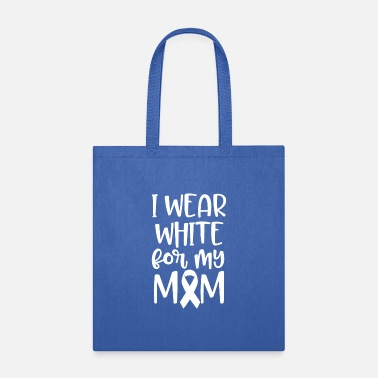 White Lung Cancer Awareness, I Wear White For My Mom - Tote Bag