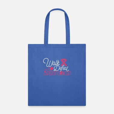 Breast Cancer Walk Walk to defeat breast cancer - Breast Cancer - Tote Bag