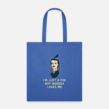 Poet I'm just a Poe boy Edgar Allen Raven Quote Writer - Tote Bag
