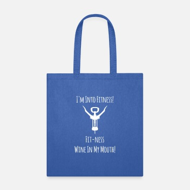 Mouth I'm into Fitness Fit-Ness Wine in My Mouth - Tote Bag