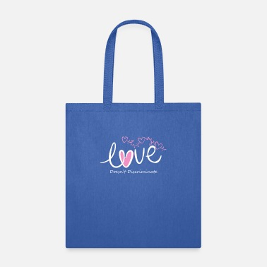 Doesnt Love Doesn't Discriminate - Tote Bag
