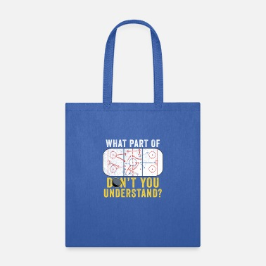 Hockey Lover What Part Of Don't You Understand Funny Hockey Mom - Tote Bag