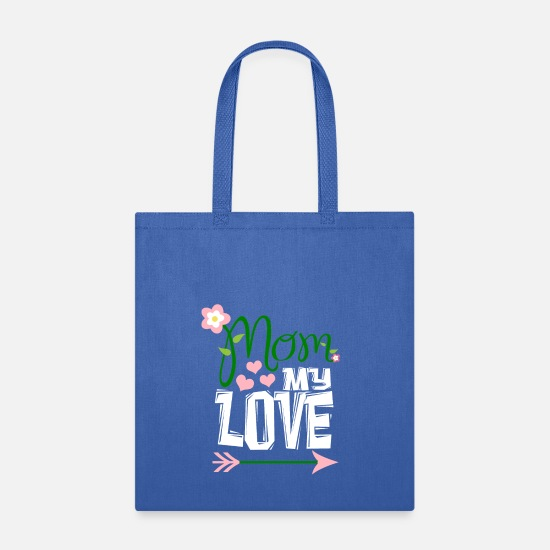 Mother's Day Bags & Backpacks - mom my love funny gift - Tote Bag royal blue