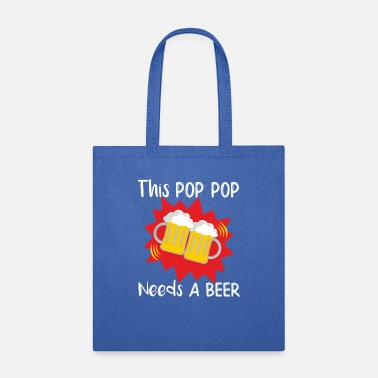 Pop Pop Pop This Pop Pop Needs a Beer - Tote Bag