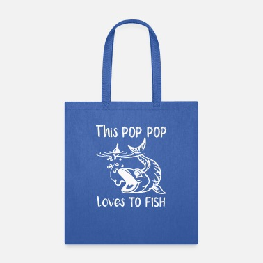 Pop Pop Pop This Pop Pop Loves to Fish - Tote Bag
