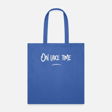 Lake Lake House On Lake Time - Tote Bag