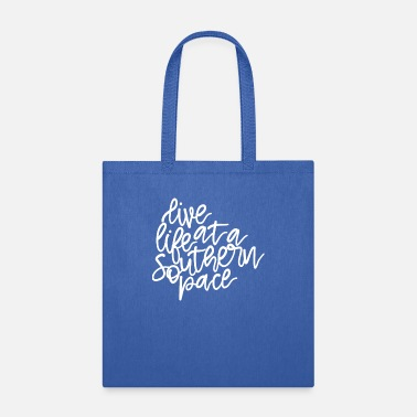 Accent Live Life at a Southern Pace - Tote Bag