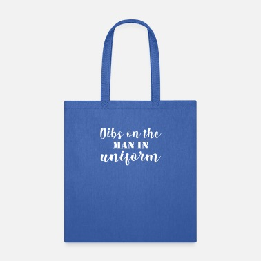 Military Man Military Dibs on the Man in Uniform - Tote Bag