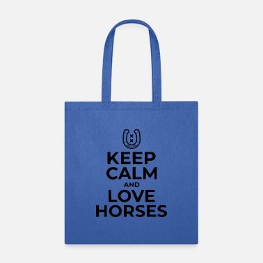 Ride Horse Sayings keep calm and love - Tote Bag