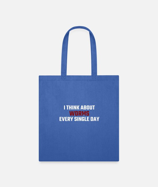 Day Of The Week Bags & Backpacks - I Think About Worms Every Single Day - Tote Bag royal blue