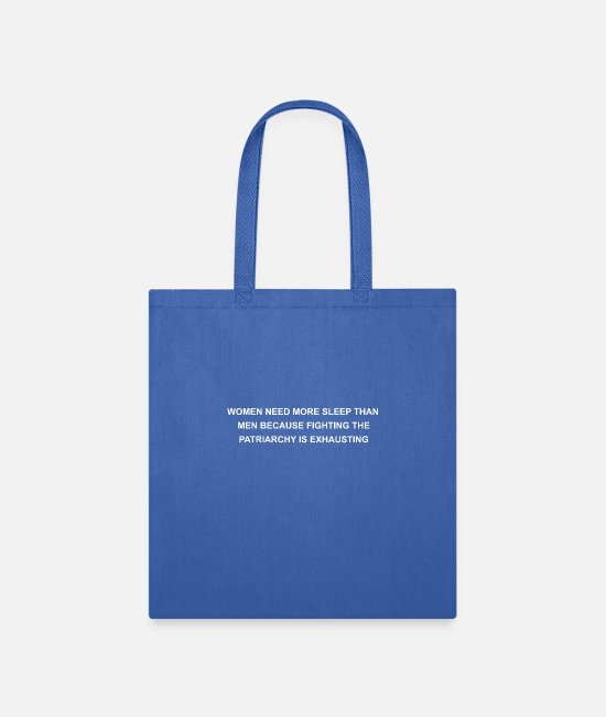 Sleep In Bags & Backpacks - Women need more sleep than men because fighting th - Tote Bag royal blue