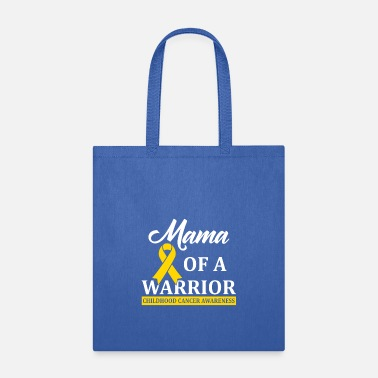 Childhood Mama Of A Warrior Childhood Cancer awareness - Tote Bag